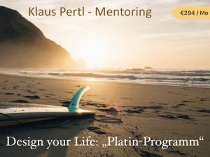 Design your Life Coaching mit Klaus Pertl - Platin Programm