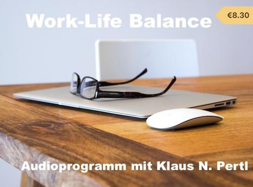 Work-Life Balance mit Klaus Pertl