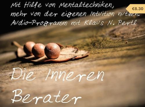 Inneren Berater - Intuition trainieren - mit Klaus Pertl