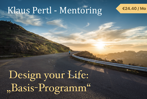 Design your Life - monatliches online Mentoring mit Klaus Pertl